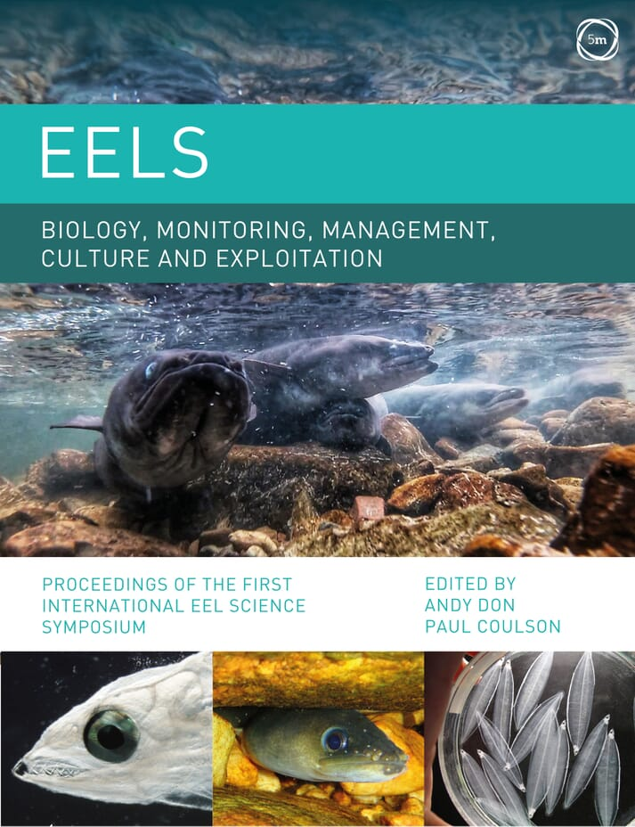 Eels: Biology, Monitoring, Management, Culture and Exploitation has been published today
